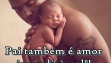 amor de pai é incondicional
