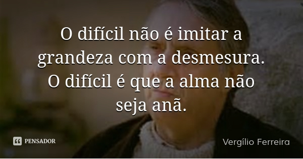 vergilio_ferreira_o_dificil_nao_e_imit_wl